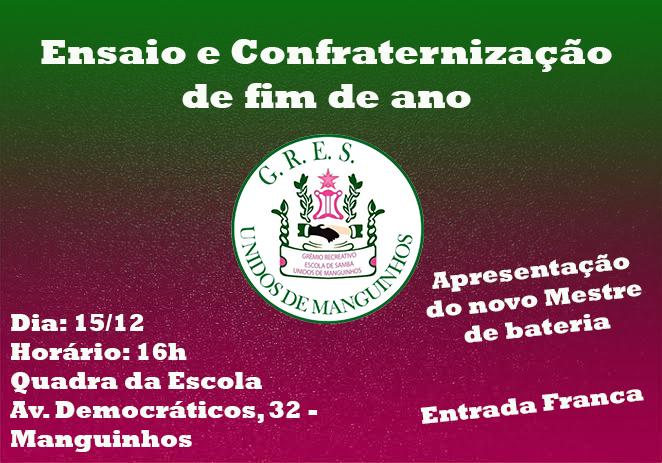 UNIDOS DE MANGUINHOS CONVOCA COMUNIDADE PARA ENSAIO E CONFRATERNIZAÇÃO DE FIM DE ANO NO DOMINGO, 15